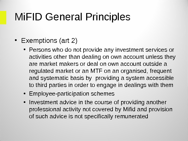 Mi. FID General Principles • Exemptions (art 2) • Persons who do not provide any investment