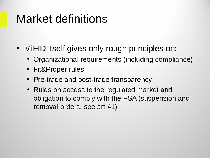 Market definitions  • Mi. FID itself gives only rough principles on:  • Organizational requirements