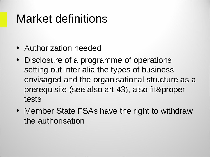 Market definitions  • Authorization needed • Disclosure of a programme of operations setting out inter