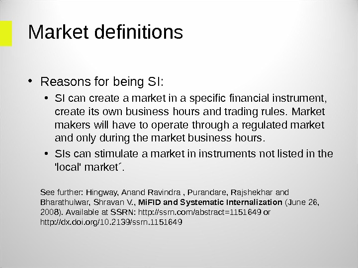Market definitions • Reasons for being SI:  • SI can create a market in a