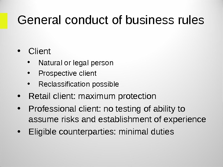 General conduct of business rules • Client • Natural or legal person • Prospective client •