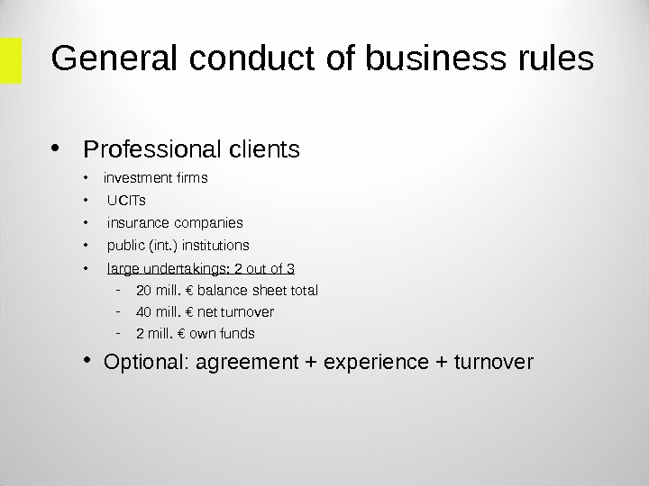 General conduct of business rules • Professional clients • investment firms •  UCITs •