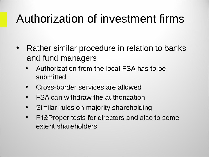 Authorization of investment firms • Rather similar procedure in relation to banks and fund managers •