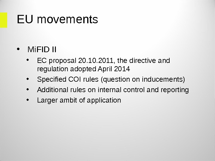 EU movements • Mi. FID II • EC proposal 20. 10. 2011, the directive and regulation