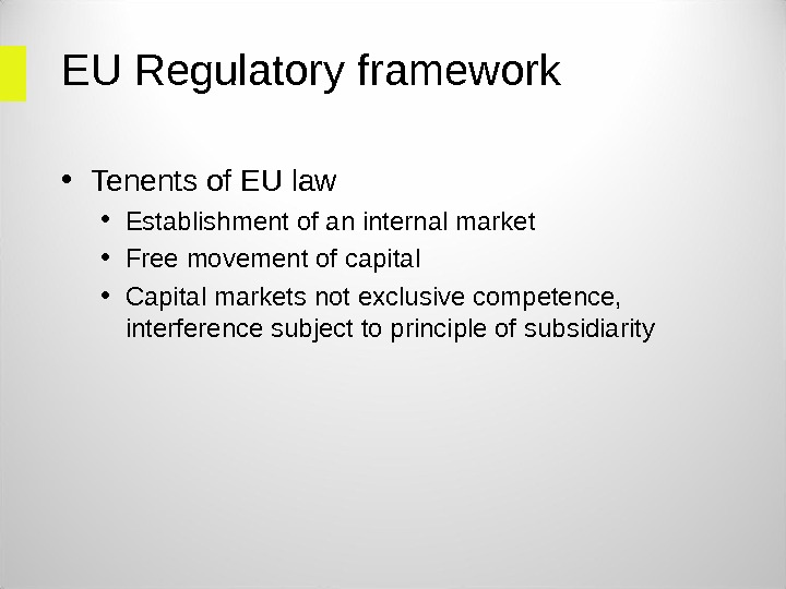 EU Regulatory framework • Tenents of EU law  • Establishment of an internal market •