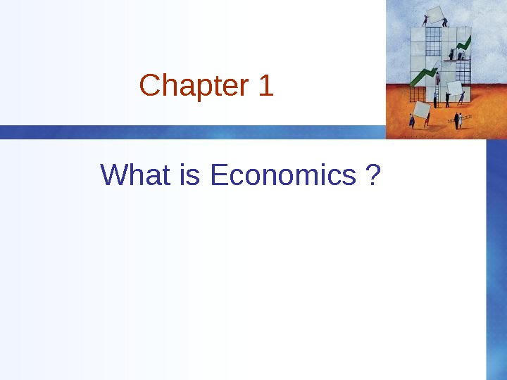 Chapter 1 What is Economics ?