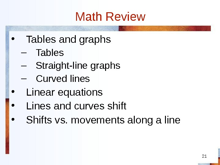 Math Review 21 • Tables and graphs – Tables – Straight-line graphs – Curved lines •
