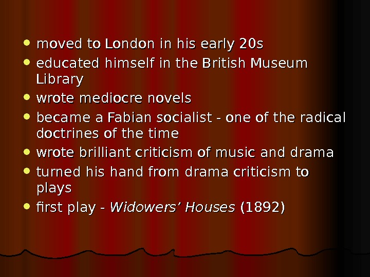 moved to London in his early 20 s educated himself in the British Museum Library