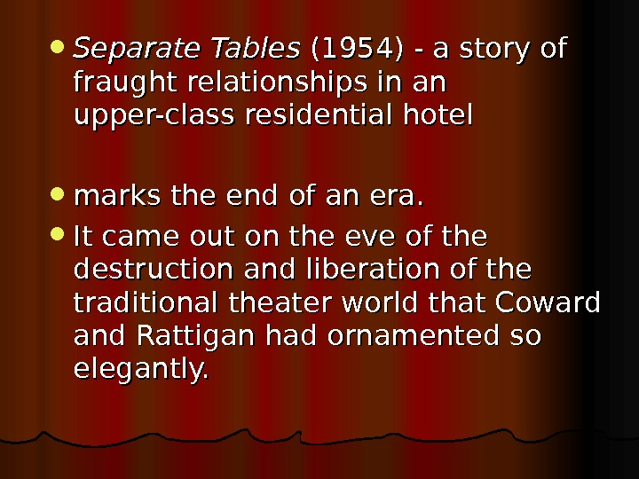 Separate Tables (1954)  - a story of fraught relationships in an upper-class residential hotel