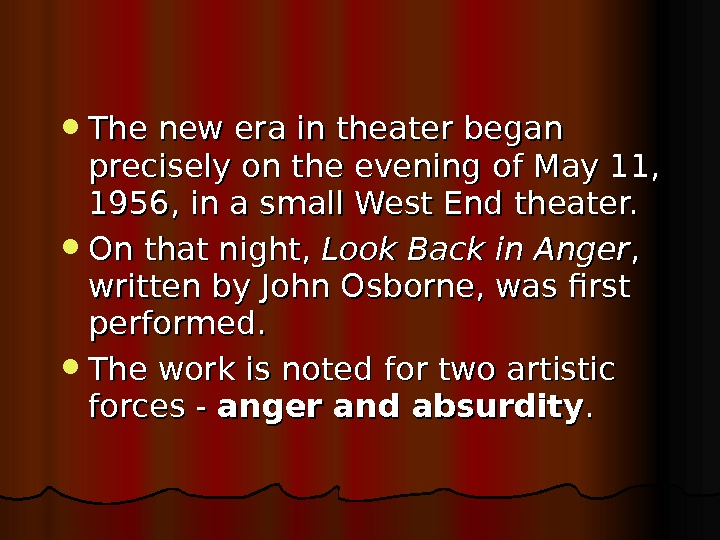 The new era in theater began precisely on the evening of May 11,  1956,