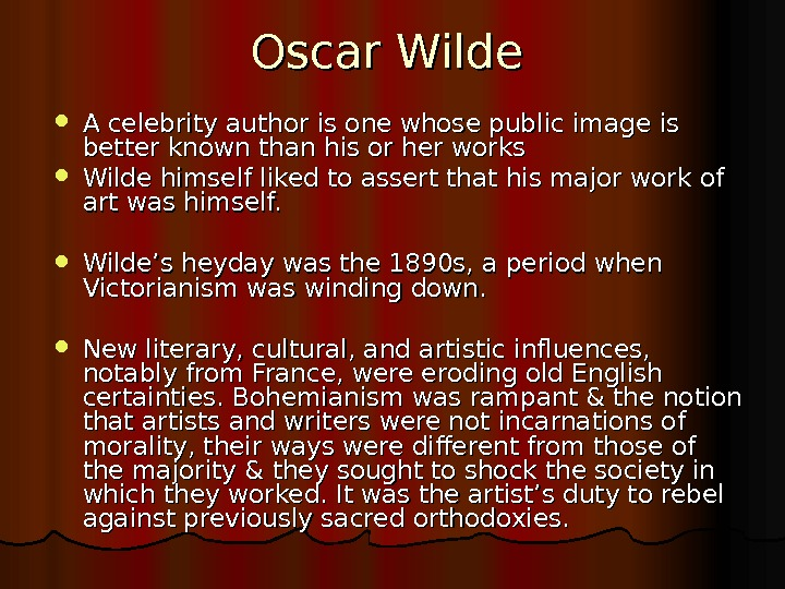 Oscar Wilde A celebrity author is one whose public image is better known than his or