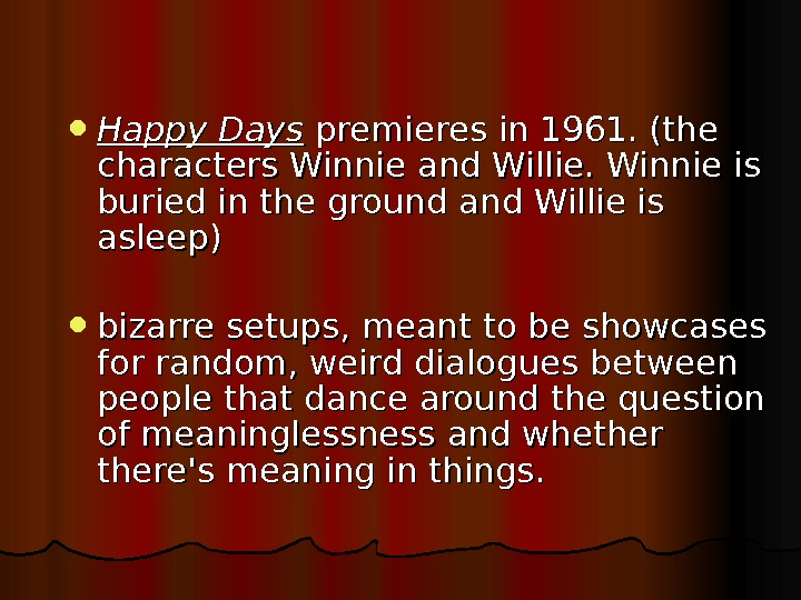 Happy Days premieres in 1961. (the characters Winnie and Willie. Winnie is buried in the
