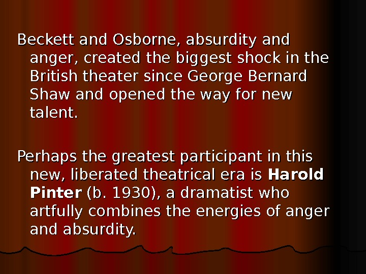 Beckett and Osborne, absurdity and anger, created the biggest shock in the British theater since George