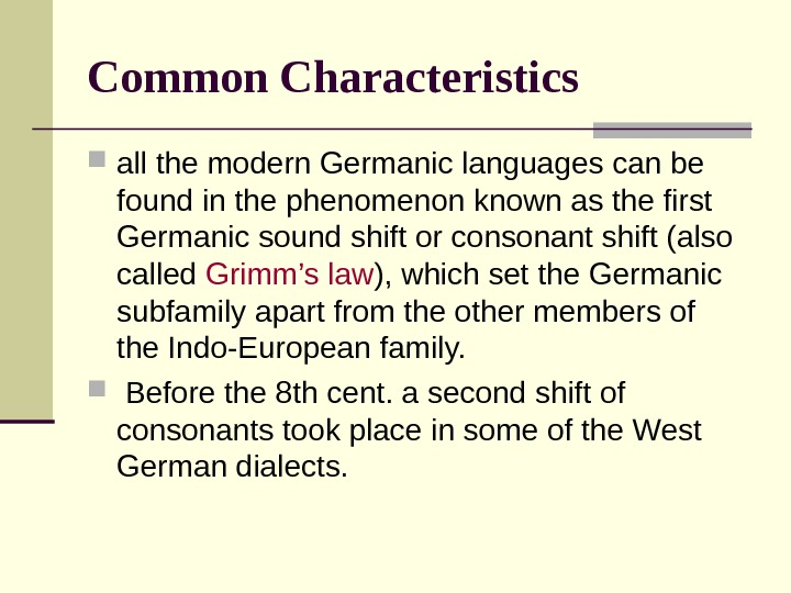 Common Characteristics  all the modern Germanic languages can be found in the phenomenon known as
