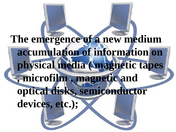 The emergence of a new medium accumulation of information on physical media ( magnetic