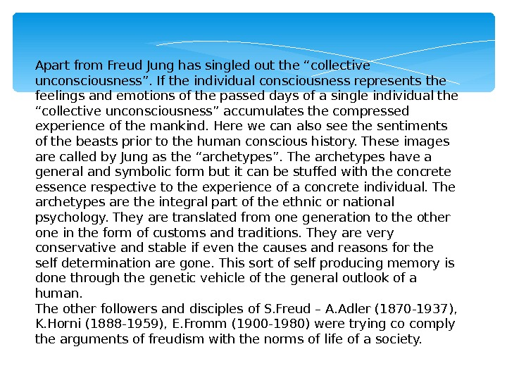 "Apart from Freud Jung has singled out the ""collective unconsciousness"". If the individual consciousness represents the"
