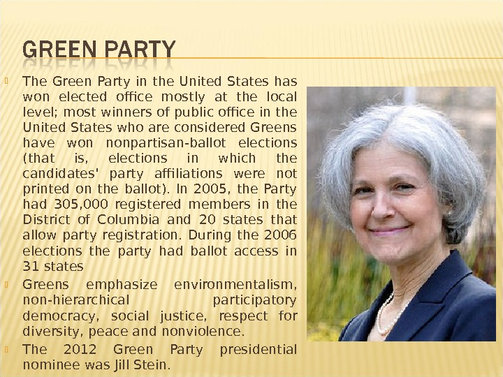 The Green Party in the United States has won elected office mostly at the local