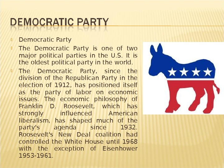 Democratic Party The Democratic Party is one of two major political parties in the U.