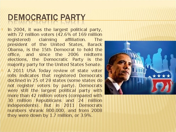 In 2004,  it was the largest political party,  with 72 million voters (42.
