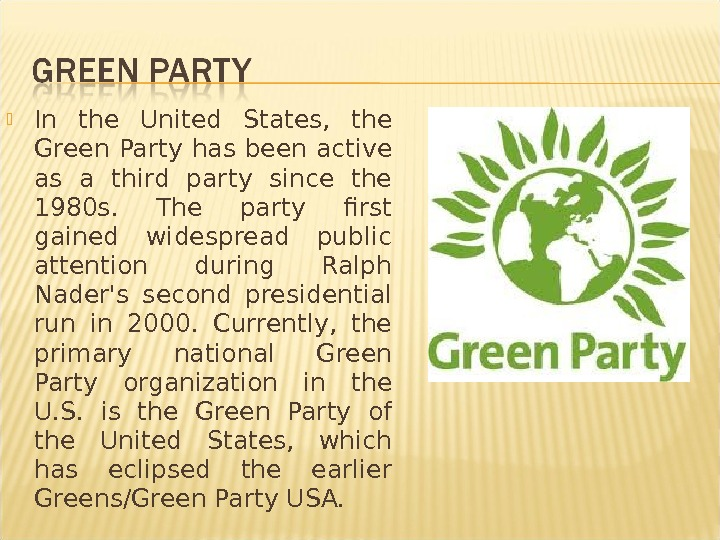 In the United States,  the Green Party has been active as a third party