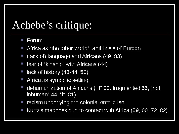 "Achebe's critique:  Forum Africa as ""the other world"", antithesis of Europe  (lack of) language"