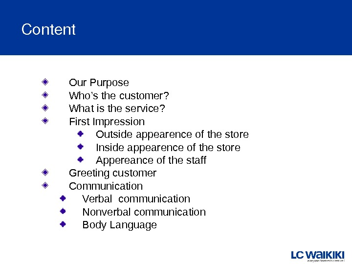 Content Our Purpose Who's the customer? What is the service? First Impression Outside appearence of the