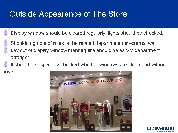 Outside. Appearenceof. The. Store Display window should be cleared regularly, lights should be checked,  Shouldn't