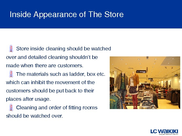 Inside. Appearanceof. The. Store inside cleaning should be watched over and detailed cleaning shouldn't be made