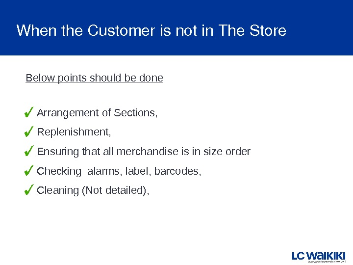Whenthe. Customerisnotin. The. Store Arrangement of Sections, Replenishment, Ensuring that all merchandise is in size order