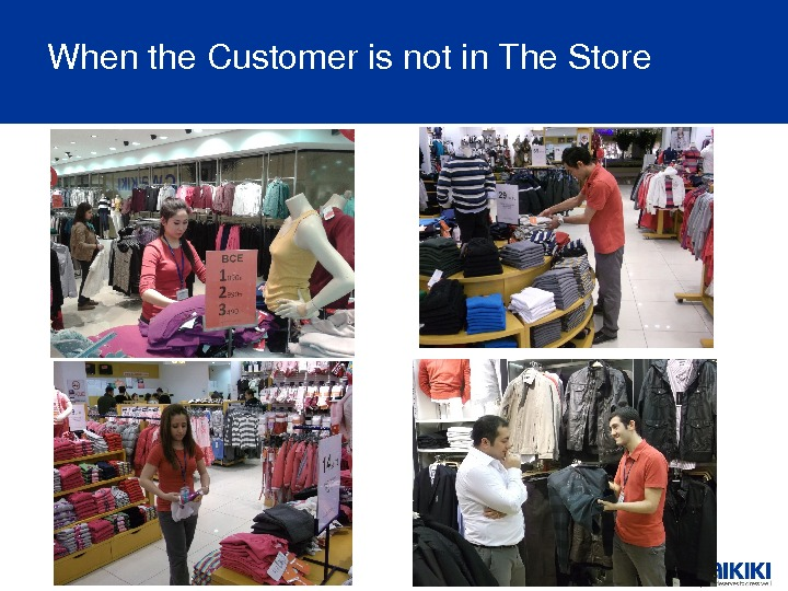 Whenthe. Customerisnotin. The. Store