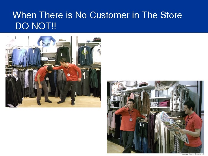 When. Thereis. No. Customerin. The. Store DONOT!!