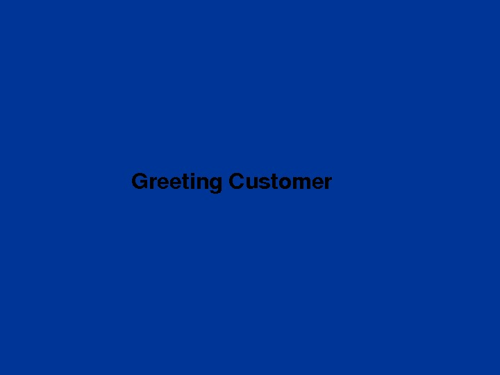 Greeting. Customer