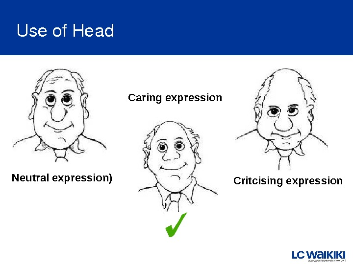 Useof. Head Caring expression Neutral expression) Critcising expression