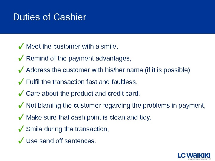 Dutiesof. Cashier Meet the customer with a smile, Remind of the payment advantages, Address the customer