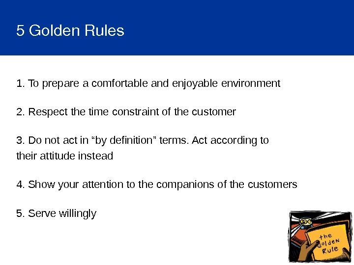 5 Golden. Rules 1. To prepare a comfortable and enjoyable environment 2. Respect the time constraint