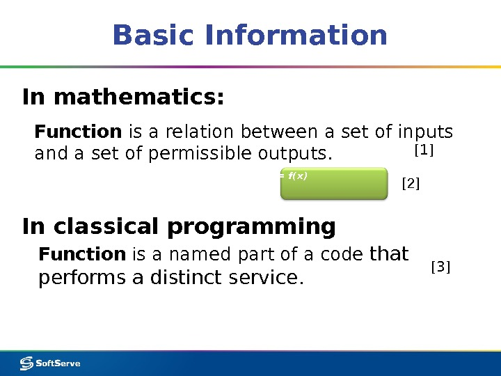 Basic Information In mathematics: In classical programming [3]Function is a relation between a set of inputs