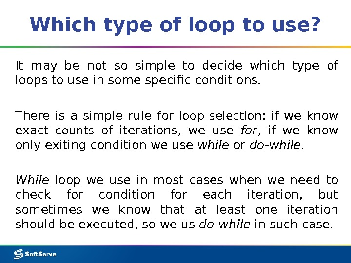Which type of loop to use? It may be not so simple to decide which type