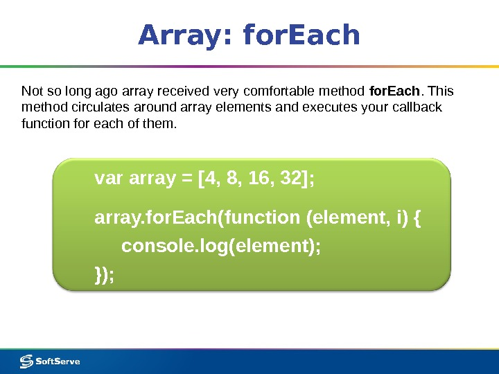 Array: for. Each Not so long ago array received very comfortable method for. Each. This method