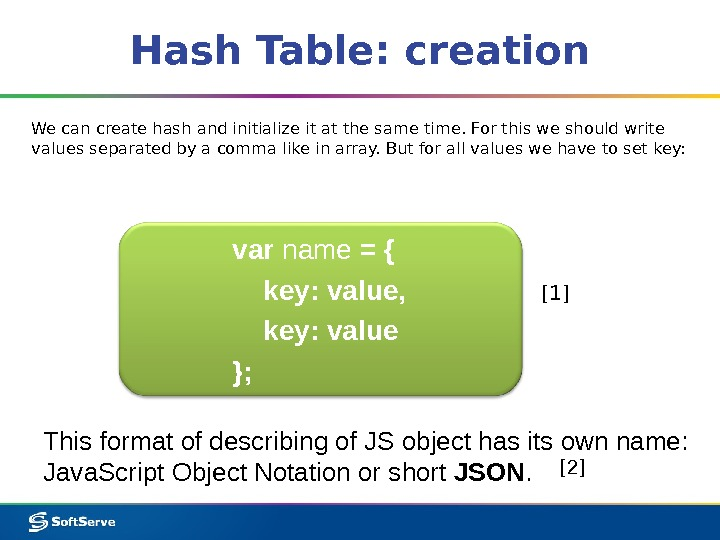 Hash Table: creation We can create hash and initialize it at the same time. For this