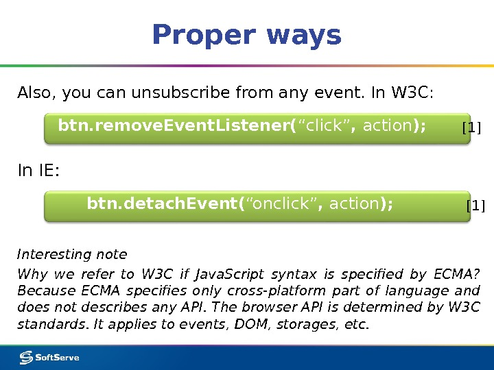 "Proper ways btn. remove. Event. Listener( ""click"" ,  action ); In IE: Also, you can"