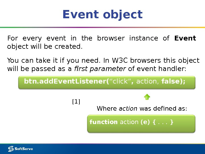 Event object For every event in the browser instance of Event  object will be created.
