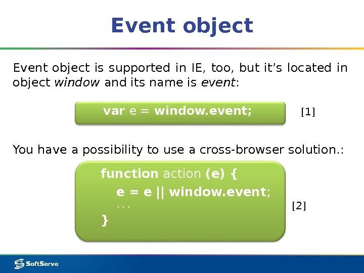 Event object is supported in IE,  too,  but it's located in object window and
