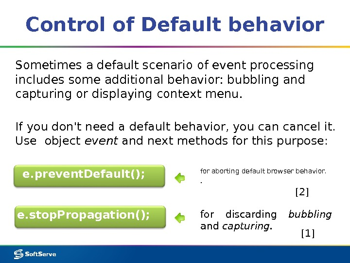 Control of Default behavior Sometimes a default scenario of event processing includes some additional behavior: bubbling