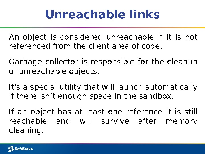 Unreachable links An object is considered unreachable if it is not referenced from the client area