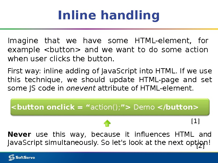 Inline handling Imagine that we have some HTML-element,  for example button and we want to