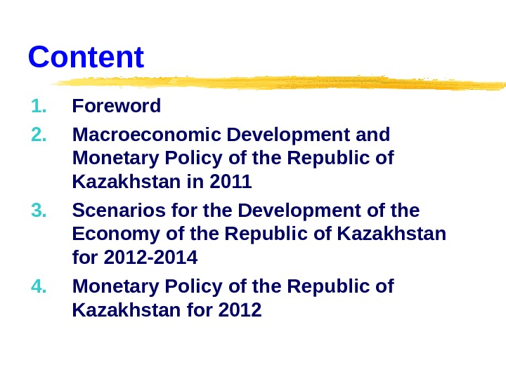 Content 1. Foreword 2. Macroeconomic Development and Monetary Policy of the Republic of Kazakhstan in 2011