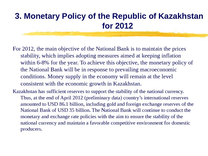 For 2012, the main objective of the National Bank is to maintain the prices stability, which