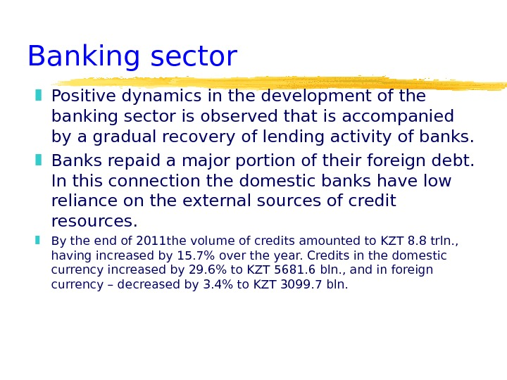 Positive dynamics in the development of the banking sector is observed that is accompanied by