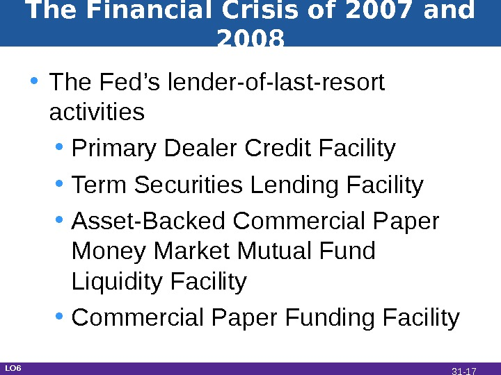 The Financial Crisis of 2007 and 2008 • The Fed's lender-of-last-resort activities • Primary Dealer Credit