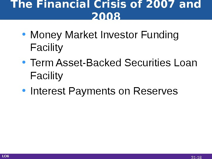 The Financial Crisis of 2007 and 2008 • Money Market Investor Funding Facility • Term Asset-Backed